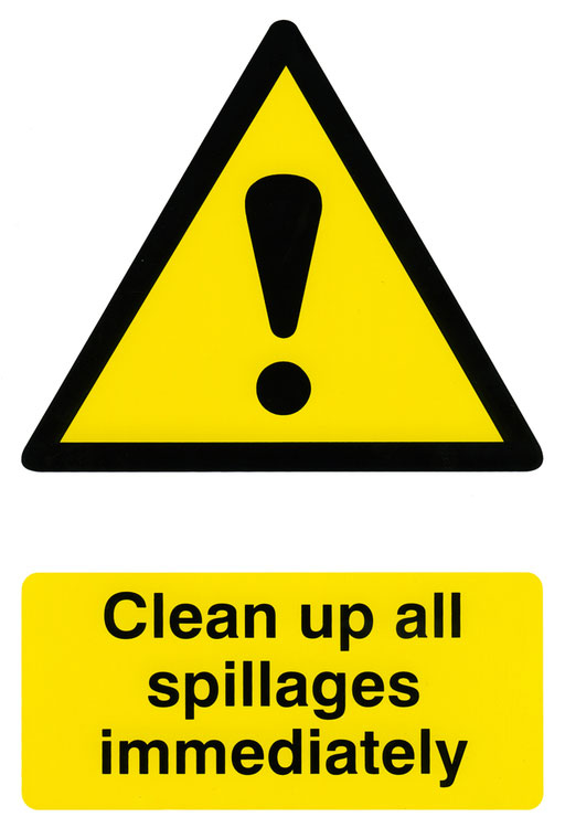 CLEAN UP ALL SPILLAGES IMMEDIATELY SIGN - BSS1330